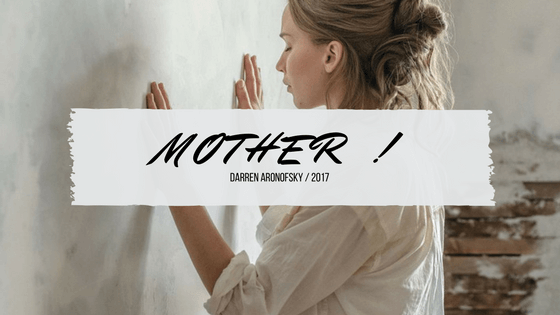 Mother ! critique